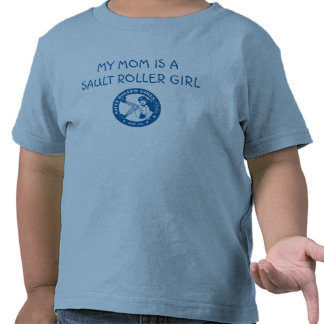 MY MOM IS A SAULT ROLLER GIRL T-SHIRTS