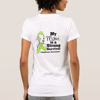 My Mom is a Strong Survivor of Lymphoma T-shirts