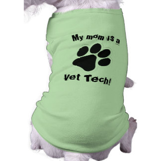 My mom is a  Vet Tech! T-Shirt
