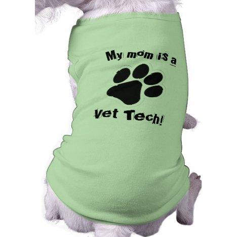 My mom is a  Vet Tech! T-Shirt