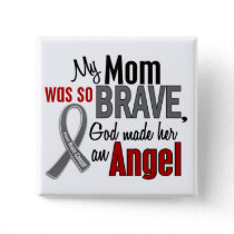 My Mom Is An Angel 1 Brain Cancer Button