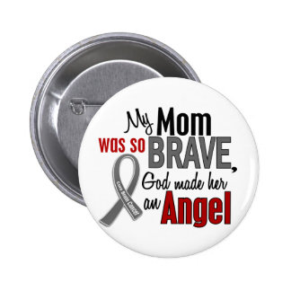 My Mom Is An Angel 1 Brain Cancer Pinback Button