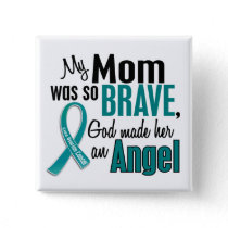My Mom Is An Angel 1 Ovarian Cancer Button