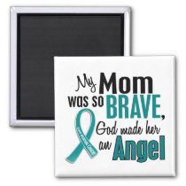 My Mom Is An Angel 1 Ovarian Cancer Magnet