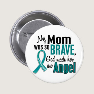 My Mom Is An Angel 1 Ovarian Cancer Pinback Button