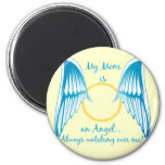 My Mom is an Angel 2 Inch Round Magnet