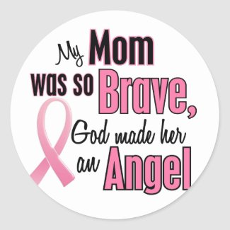 My Mom Was So Brave, God Made Her An Angel round sticker