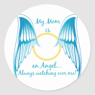 My Mom is an Angel Classic Round Sticker