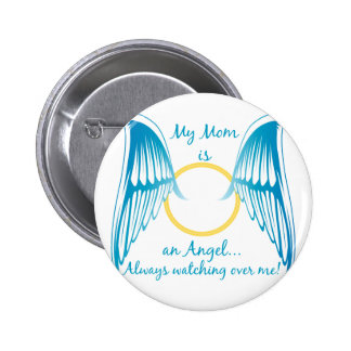 My Mom is an Angel Pinback Button