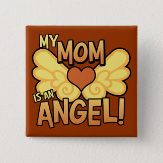 My Mom Is an Angel Square Button