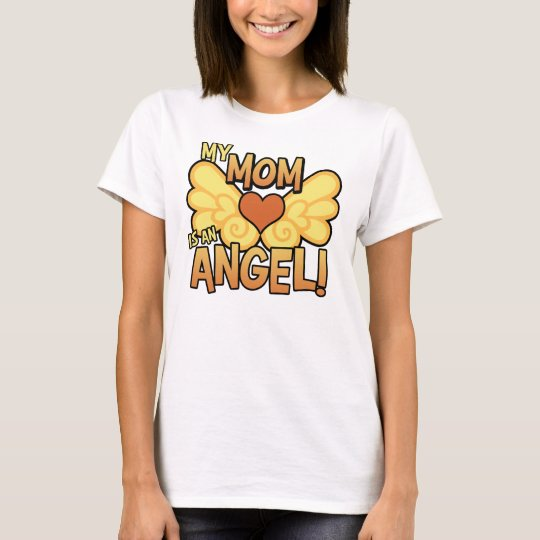My Mom Is an Angel T-Shirt