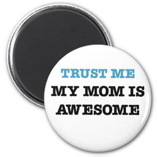 My Mom Is Awesome 2 Inch Round Magnet