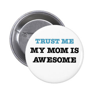 My Mom Is Awesome Button