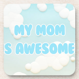 My Mom is Awesome in Blue and White Clouds Drink Coaster