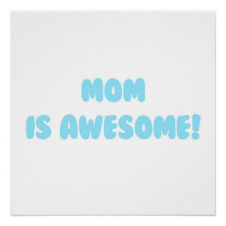 My Mom is Awesome in Blue Poster