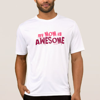 My Mom Is Awesome Mother's Day Funny Shirts