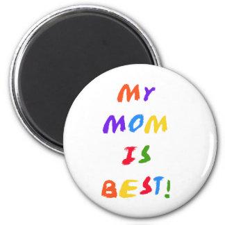 My Mom is Best 2 Inch Round Magnet