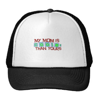 My mom is cooler than your mom trucker hat