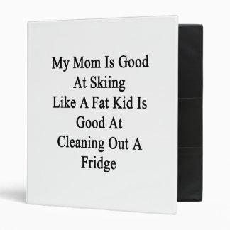 My Mom Is Good At Skiing Like A Fat Kid Is Good At Vinyl Binders
