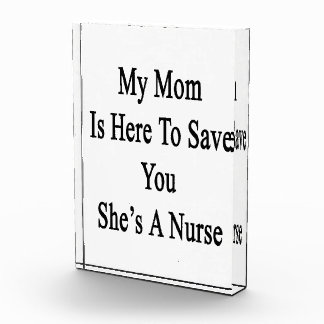 My Mom Is Here To Save You She's A Nurse Awards