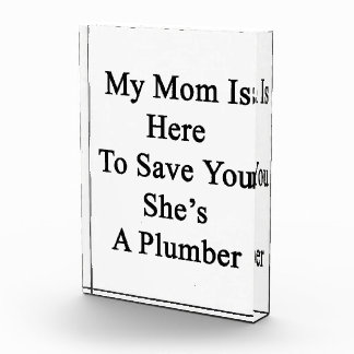 My Mom Is Here To Save You She's A Plumber Awards