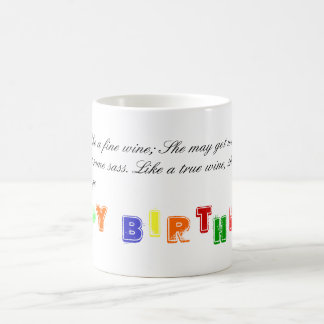 My Mom is like a fine wine; She may get wobbly,... Magic Mug