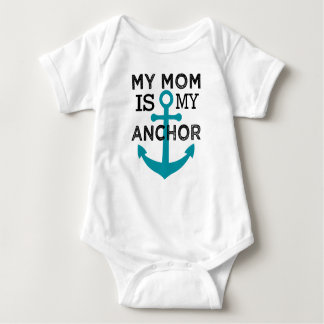 My Mom is my Anchor baby shirt