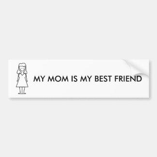 MY MOM IS MY BEST FRIEND BUMPER STICKER