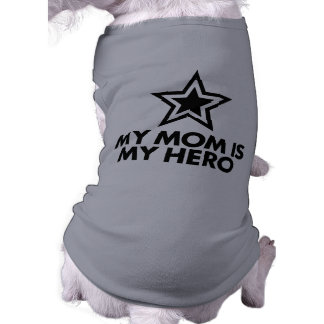 My Mom Is My Hero Pet Clothes