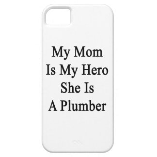 My Mom Is My Hero She Is A Plumber iPhone 5 Case