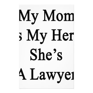 My Mom Is My Hero She's A Lawyer Stationery