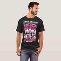 my mom is my nurse cancer  t-shirts