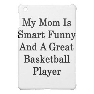 My Mom Is Smart Funny And A Great Basketball Playe iPad Mini Covers