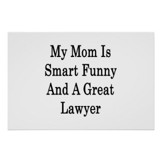 My Mom Is Smart Funny And A Great Lawyer Posters