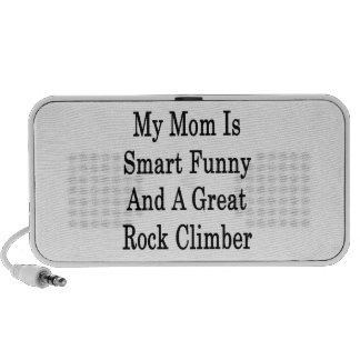 My Mom Is Smart Funny And A Great Rock Climber Laptop Speaker