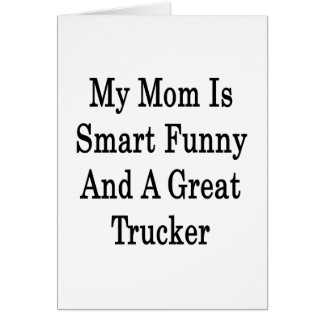 My Mom Is Smart Funny And A Great Trucker Stationery Note Card
