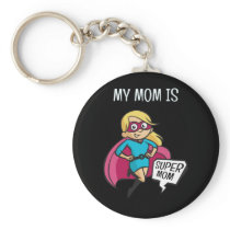 My Mom Is Super Mom Keychain