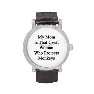 My Mom Is That Great Woman Who Protects Monkeys Watch