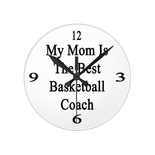 My Mom Is The Best Basketball Coach Wallclock
