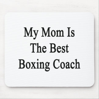 My Mom Is The Best Boxing Coach Mouse Pad