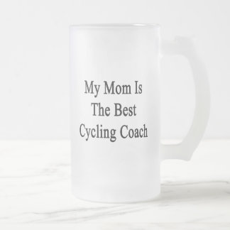 My Mom Is The Best Cycling Coach Glass Beer Mug