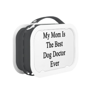 My Mom Is The Best Dog Doctor Ever Yubo Lunchbox