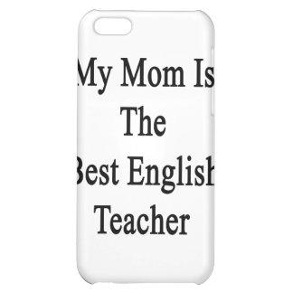 My Mom Is The Best English Teacher iPhone 5C Case