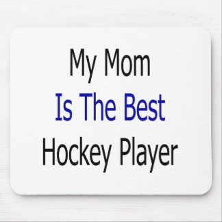My Mom Is The Best Hockey Player Mouse Pad