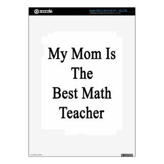 My Mom Is The Best Math Teacher Skin For iPad 3