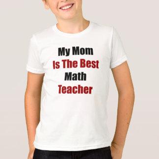 My Mom Is The Best Math Teacher T-Shirt