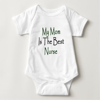 My Mom Is The Best Nurse Baby Bodysuit