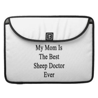 My Mom Is The Best Sheep Doctor Ever Sleeves For MacBooks