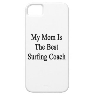 My Mom Is The Best Surfing Coach iPhone 5 Covers