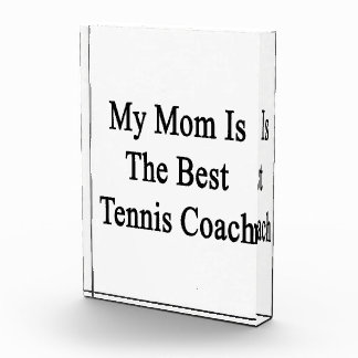 My Mom Is The Best Tennis Coach Awards